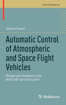 Automatic Control of Atmospheric and Space Flight Vehicles av Ashish Tewari (Innbundet)