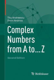 Complex Numbers from A to ... Z av Titu Andreescu og Dorin Andrica (Heftet)