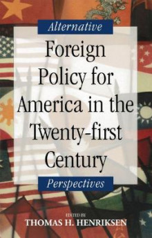 Foreign Policy for America in the Twenty-First Century av Thomas H. Henriksen (Heftet)