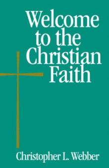 Welcome to the Christian Faith av Christopher L. Webber (Heftet)