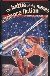 The Battle of the Sexes in Science Fiction av Justine Larbalestier (Heftet)