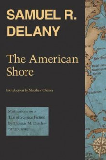 The American Shore av Samuel R. Delany og Matthew Cheney (Heftet)