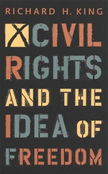 Civil Rights and the Idea of Freedom av Richard H. King (Heftet)
