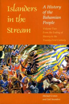 Islanders in the Stream: Islanders in the Stream v. 2; From the Ending of Slavery to the Twenty-first Century From the Ending of Slavery to the Twenty-first Century v. 2 av Michael Craton og Gail Saunders (Heftet)