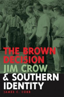 The Brown Decision, Jim Crow, and Southern Identity av James C. Cobb (Innbundet)