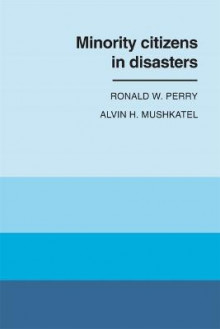 Minority Citizens in Disaster av Alvin H. Mushkatel og Ronald W. Perry (Heftet)