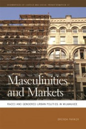Masculinities and Markets av Brenda Parker (Innbundet)
