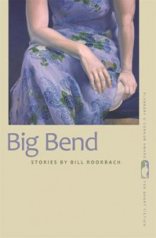 Big Bend av Bill Roorbach (Heftet)