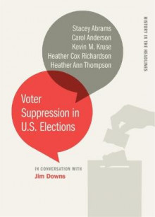 Voter Suppression in U.S. Elections av Stacey Abrams, Carol Anderson, Kevin M. Kruse, Heather Cox Richardson og Heather Ann Thompson (Heftet)
