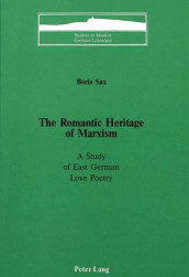 The Romantic Heritage of Marxism av Boria Sax (Innbundet)