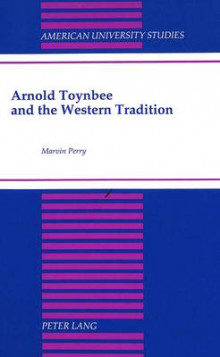 Arnold Toynbee and the Western Tradition av Marvin Perry (Innbundet)