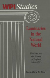 Luminaries in the Natural World av Anna Marie Eleanor Roos (Innbundet)