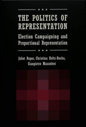 The Politics of Representation av Christina Holtz-Bacha, Gianpietro Mazzoleni og Juliet Roper (Heftet)