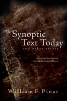 The Synoptic Text Today and Other Essays av William F. Pinar (Heftet)