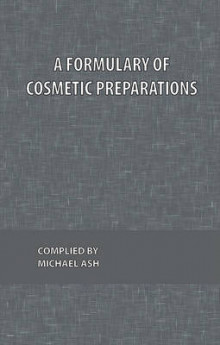 A Formulary of Cosmetic Preparations av Michael Ash (Innbundet)