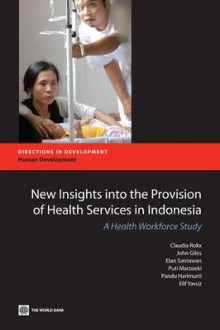 New Insights into the Provision of Health Services in Indonesia av Claudia Rokx, John Giles, Elan Satriawan, Puti Marzoeki, Pandu Harimurti og Elif Yavuz (Heftet)