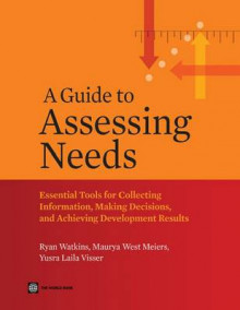 A Guide to Assessing Needs av Ryan Watkins, World Bank og Maurya West Meiers (Heftet)