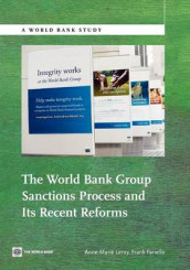 The World Bank Group Sanctions Process and its Recent Reforms av Frank Fariello og Anne-Marie Leroy (Heftet)