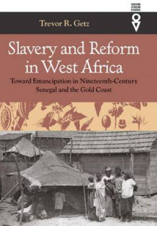 Slavery and Reform in West Africa av Trevor R. Getz (Heftet)