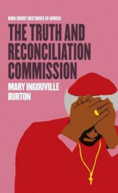 The Truth and Reconciliation Commission av Mary Ingouville Burton (Heftet)