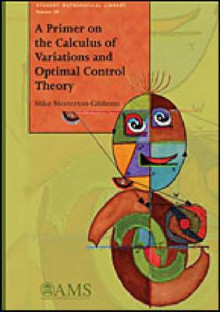 A Primer on the Calculus of Variations and Optimal Control Theory av Mike Mesterton-Gibbons (Heftet)