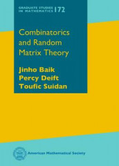 Combinatorics and Random Matrix Theory av Jinho Baik, Percy Deift og Toufic Suidan (Innbundet)