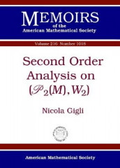 Second Order Analysis on $(\mathscr{P}_2(M),W_2)$ av Nicola Gigli (Heftet)