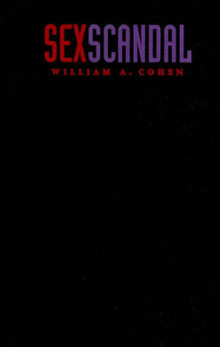Sex Scandal av William A. Cohen (Innbundet)