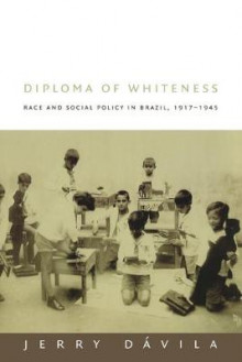 Diploma of Whiteness av Jerry Davila (Heftet)