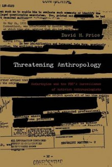 Threatening Anthropology av David H. Price (Heftet)