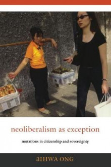 Neoliberalism as Exception av Aihwa Ong (Heftet)