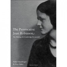The Provocative Joan Robinson av Nahid Aslanbeigui og Guy Oakes (Innbundet)