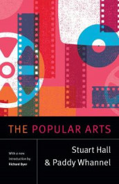The Popular Arts av Stuart Hall og Paddy Whannel (Innbundet)