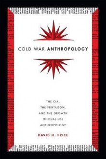 Cold War Anthropology av David H. Price (Heftet)
