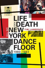 Omslag - Life and Death on the New York Dance Floor, 1980-1983