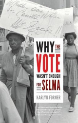 Omslag - Why the Vote Wasn't Enough for Selma