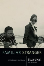 Familiar Stranger av Stuart Hall (Heftet)