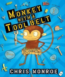 Monkey With A Tool Belt Library Edition av Monroe Chris (Innbundet)