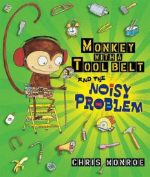 Monkey With A Tool Belt And The Noisy Problem av Monroe Chris (Innbundet)