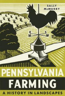 Pennsylvania Farming av Sally McMurry (Innbundet)