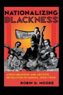 Nationalizing Blackness av Robin Dale Moore (Heftet)