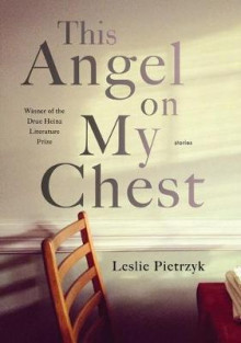 This Angel on My Chest av Leslie Pietrzyk (Heftet)