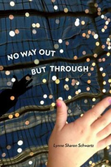 No Way Out but Through av Lynne Sharon Schwartz (Heftet)