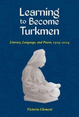 Omslag - Learning to Become Turkmen