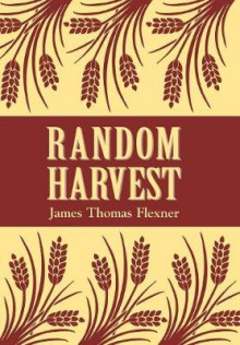Random Harvest av James Thomas Flexner (Innbundet)