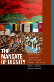 The Mandate of Dignity av Drucilla Cornell og Nick Friedman (Innbundet)