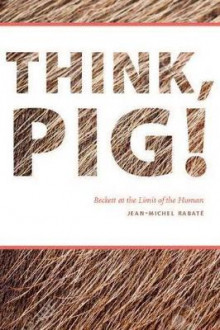 Think, Pig! av Jean-Michel Rabate (Innbundet)