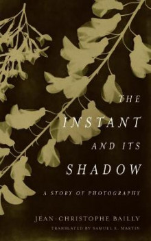The Instant and Its Shadow av Jean-Christophe Bailly (Heftet)