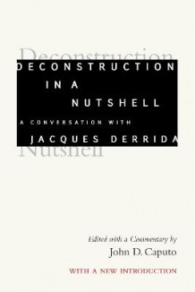 Deconstruction in a Nutshell av Jacques Derrida (Innbundet)