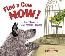 Find a Cow Now! av Janet Stevens (Innbundet)